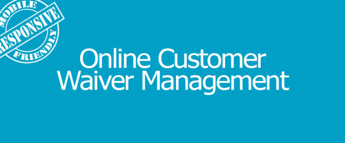Customer Waivers Made Easy